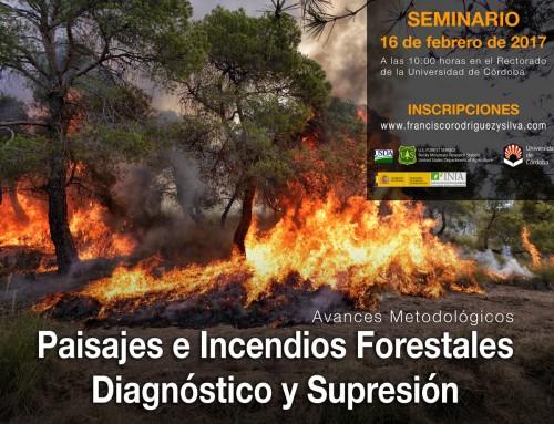 Seminario Paisajes e Incendios Forestales, diagnóstico y supresión